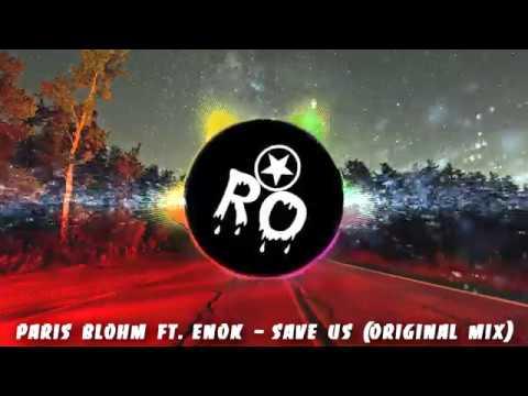 Paris Blohm ft. ENOK - Save Us (Original Mix)
