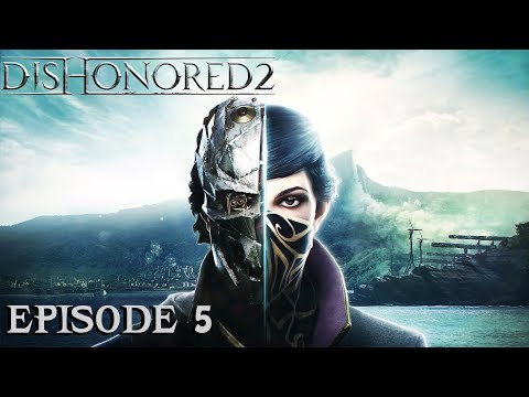 Dishonored 2 - Ep 5 - Le Conservatoire Royal - Let's Play FR ᴴᴰ