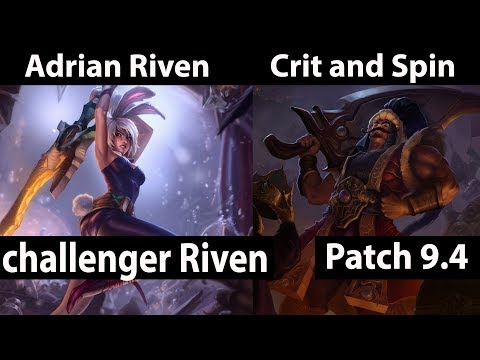 [ Adrian Riven ] Riven vs tryndamere [ Crit and Spin ] Top - Adrian Riven Riven Stream Patch 9.4