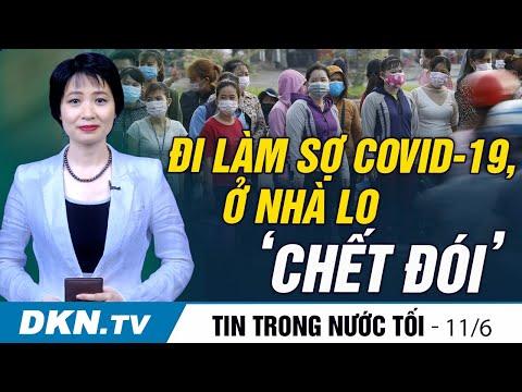 Tin trong nước tối 11/6: Đi làm sợ COVID-19, ở nhà lo 'chết đói'