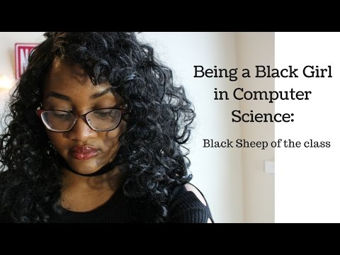 Being a black girl in Computer Science: The Black Sheep of the class