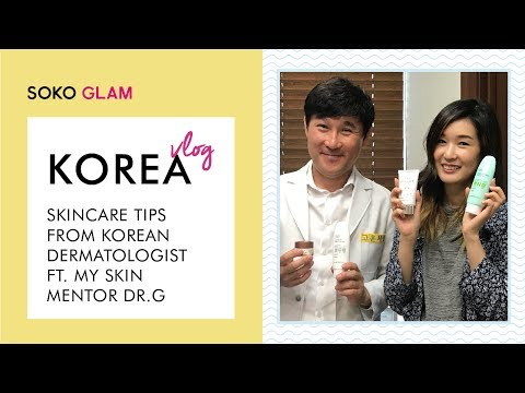 Skincare Tips From A Korean Dermatologist (Ft. Dr. G) | Soko Glam