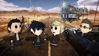 Final Fantasy XV In a Nutshell! (Animated Parody)