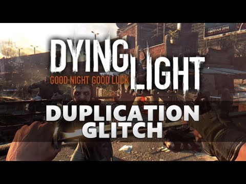 Dying Light Duplication Glitch EASY!! For 2020