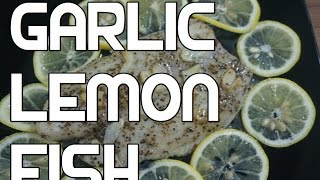 Simple Garlic & Lemon Grilled Fish Recipe