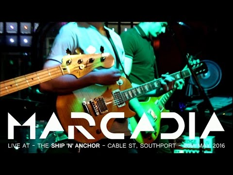 Marcadia - Live at the Ship 'n' Anchor - Cable St, Southport - 20th May 2016