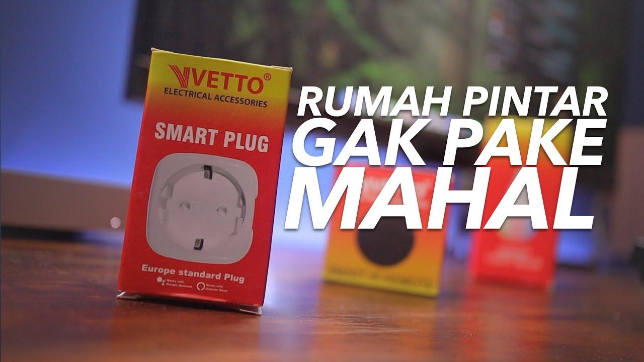Eh? Mahal? Nggak Lah! - Vetto Smart Home Review