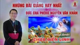 Chúa Nhật Lễ Chúa Hiển Linh - Bài Giảng Đức Cha Phêrô Nguyễn Văn Khảm