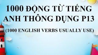 1000 english verbs   1000 Động từ tiếng Anh thông dụng nhất P13