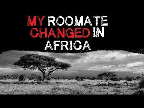 """My Roomate Changed In Africa"" Creepypasta r/nosleep"