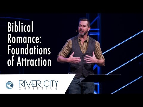 Biblical Romance: Foundations Of Attraction