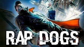 Watch Dogs Rap   Rap Dogs