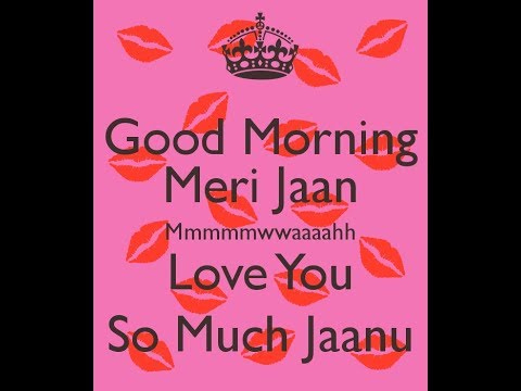 ,😘Good Morning😘👸 Meri Jaan 👸 Raabta | Whatsapp Status