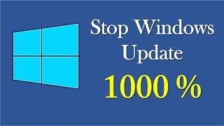 Stop Windows 10 Update 1000%