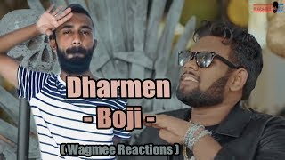 Dharmen BOJI Wagmee Reactions.mp3