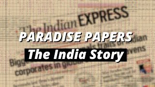 Paradise Papers: The India Story