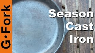 Season Cast Iron - Best Way - GardenFork.TV