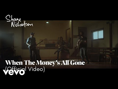 Shane Nicholson - When The Money's All Gone