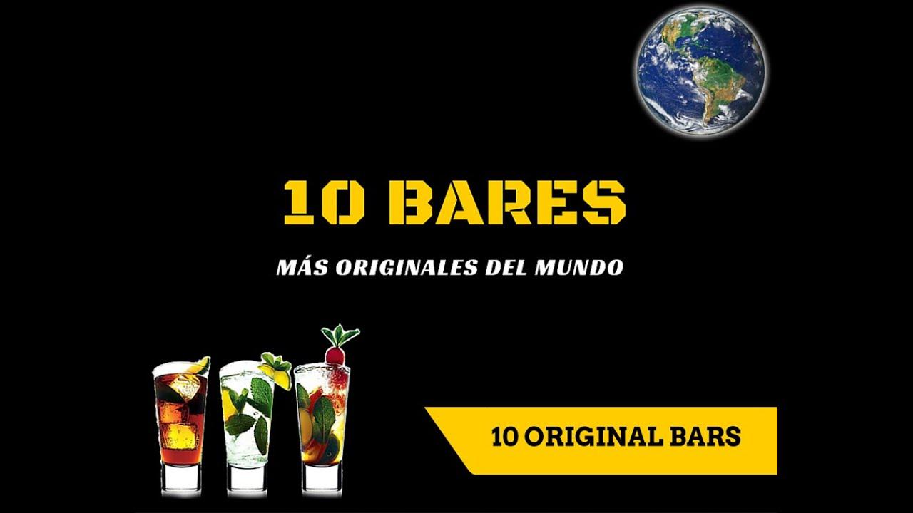 10 Original Bars Los 10 Bares M S Originales Del Mundo