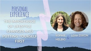 Personal Experience: The importance of lifestyle changes and putting yourself first