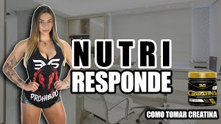 NUTRI RESPONDE - COMO TOMAR CREATINA