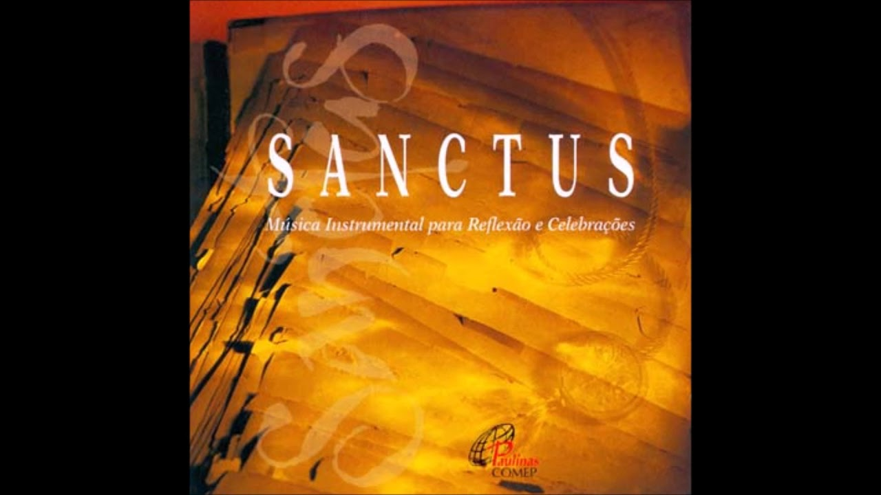 Sanctus Música Instrumental Católica Youtube