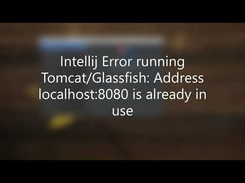 Intellij IDEA Tomcat/Glassfish Localhost:8080 Is Already In Use Error Fix