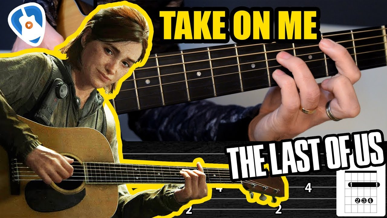 Take on me (The last of us 2) Acordes y notas ¡idéntico a como lo toca Ellie! Tablatura de guitarra