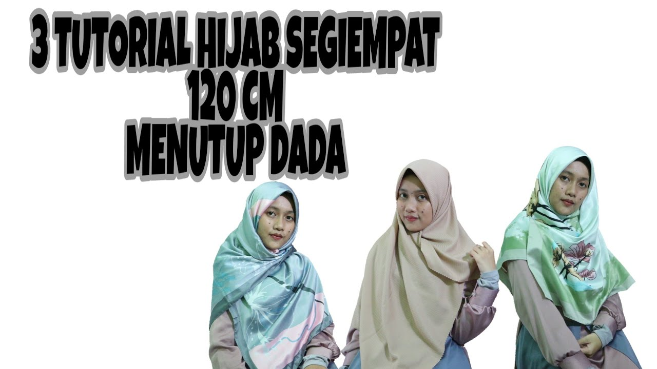 Tutorial Hijab Segiempat Simple Ukuran 120 Cm 3 Looks Youtube