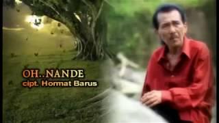 Lagu Karo - Oh Nande - Hormat Barus