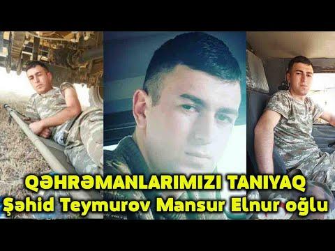 QƏHRƏMANLARIMIZI TANIYAQ- Şəhid Teymurov Mansur Elnur oğlu