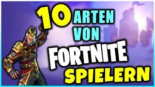 10 ARTEN von FORTNITE SPIELERN! Fortnite Battle Royal