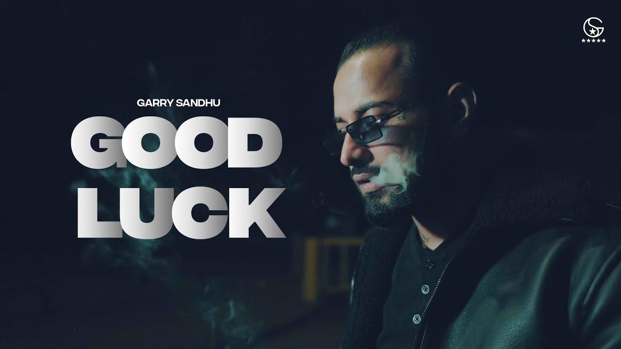 Download Good Luck | Garry Sandhu | Latest Punjabi Song 2021 | Rahul Sathu | Fresh Media Records