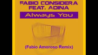 Fabio Considera feat. Adina - Always You (Fabio Amoroso Remix)