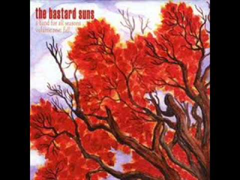 You get me through the day- The Bastard Suns
