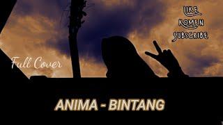 Download Lagu ANIMA - BINTANG (Cover) by fadhila.hz mp3