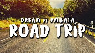 Dream ft. PmBata - Roadtrip (Official Lyric Video)