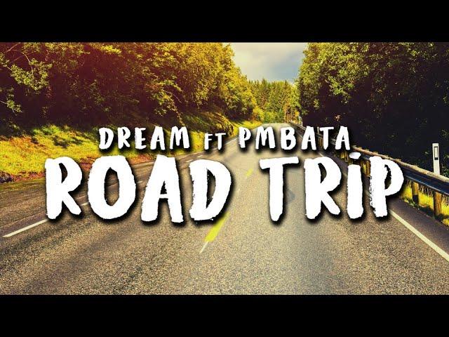 Dream ft. PmBata - Roadtrip (Official Lyric Video)