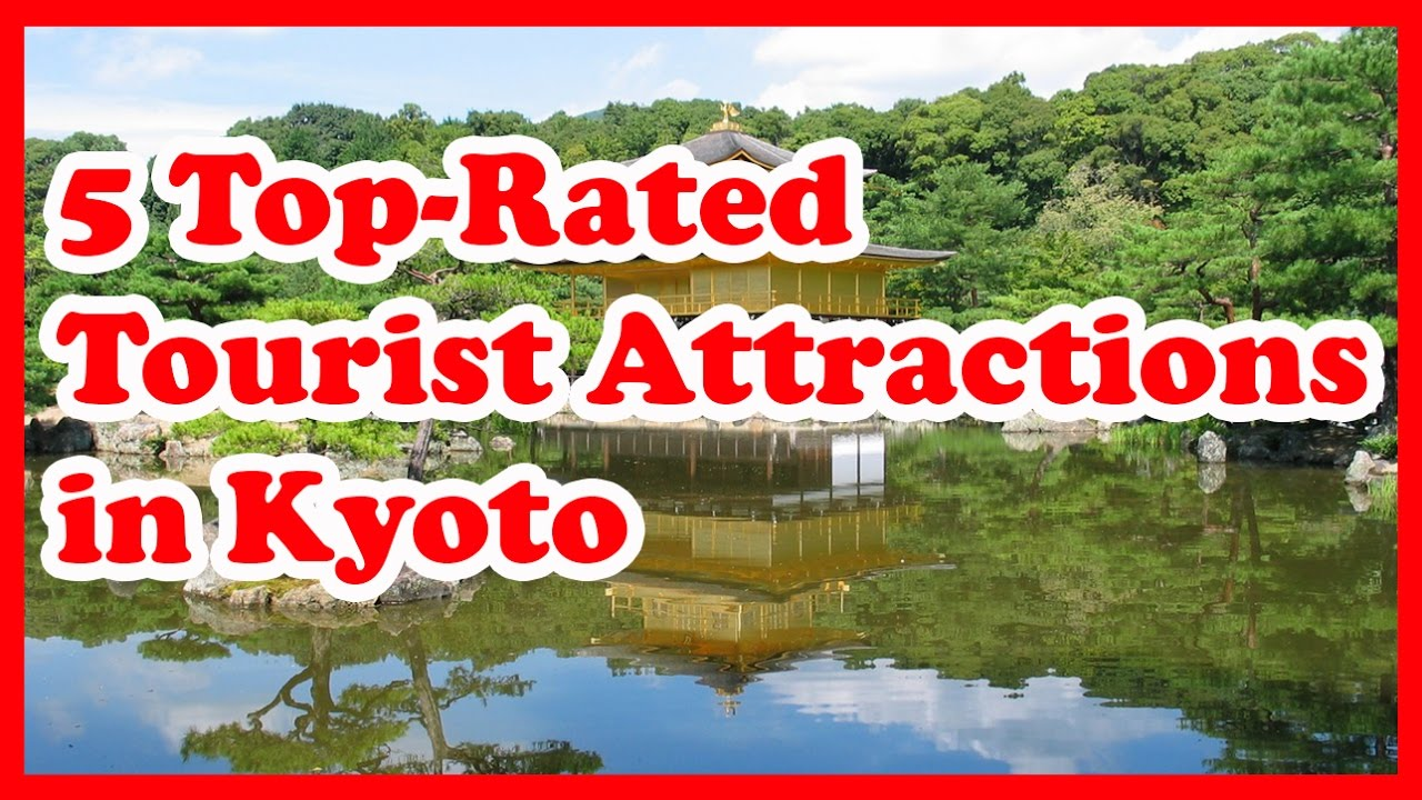 5 TopRated Tourist Attractions in Kyoto YouTube