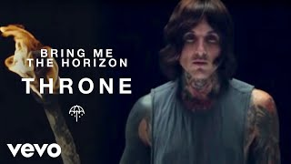 Смотреть клип Bring Me The Horizon - Throne