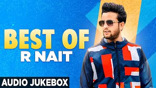 Best Of R Nait | Audio Jukebox | Latest Punjabi Songs 2020 | Speed records