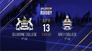 Selborne College 1st XV vs Grey College 1st XV, 13 April 2019
