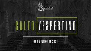 Culto Vespertino | Igreja Presbiteriana do Rio | 06.06.2021