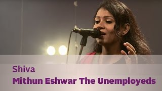 Shiva - Mithun Eshwar The Unemployeds - Music Mojo Season 3 - Kappa TV