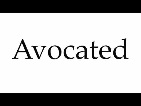 How to Pronounce Avocated