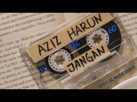 Jangan (Official Music Video) - Aziz Harun