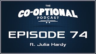 The Co-Optional Podcast Ep. 74 ft. Julia Hardy of BBC Radio 1 [strong language] - Apr 2, 2015
