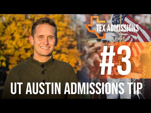 UT-Austin Admissions Tip #3: What does UT look for?