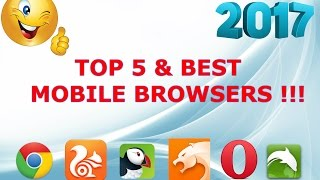 Top 5 Best Mobile Browsers For Android Device 2017  | New Browser For Cloud Download #2