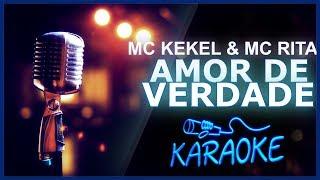 Baixar 🎤 KARAOKÊ - Amor de Verdade - MC Kekel & MC Rita